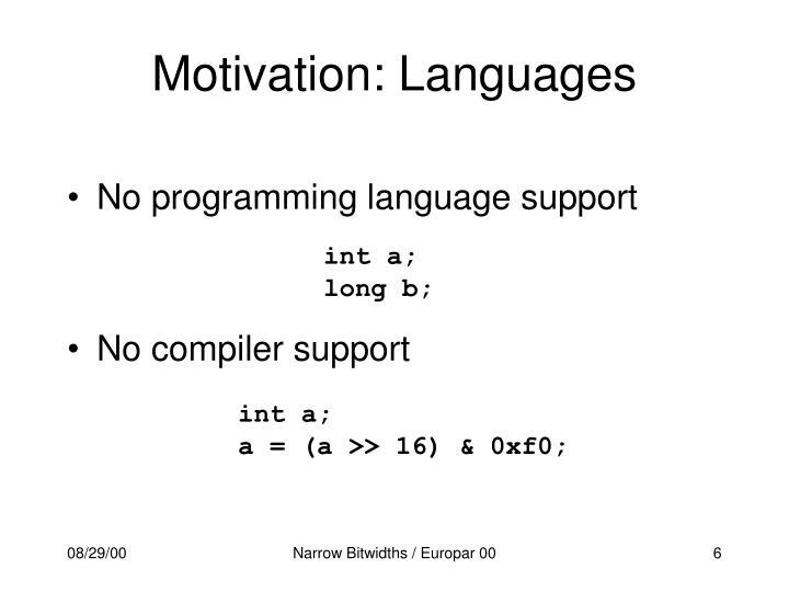 Motivation: Languages