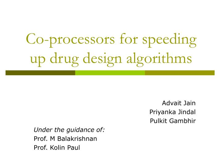 Co processors for speeding up drug design algorithms