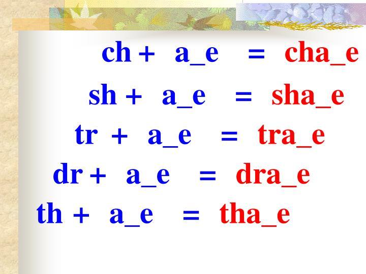 ch+a_e=