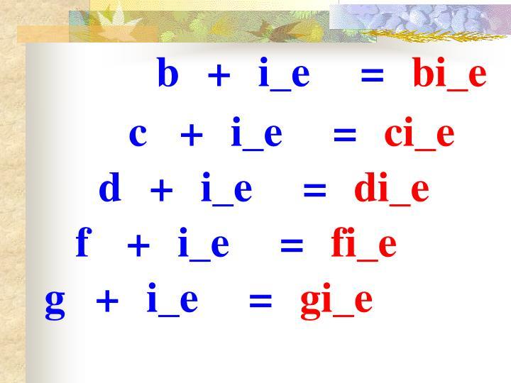 b+i_e=