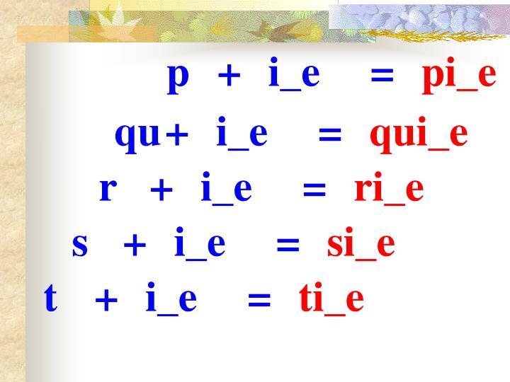 p+i_e=