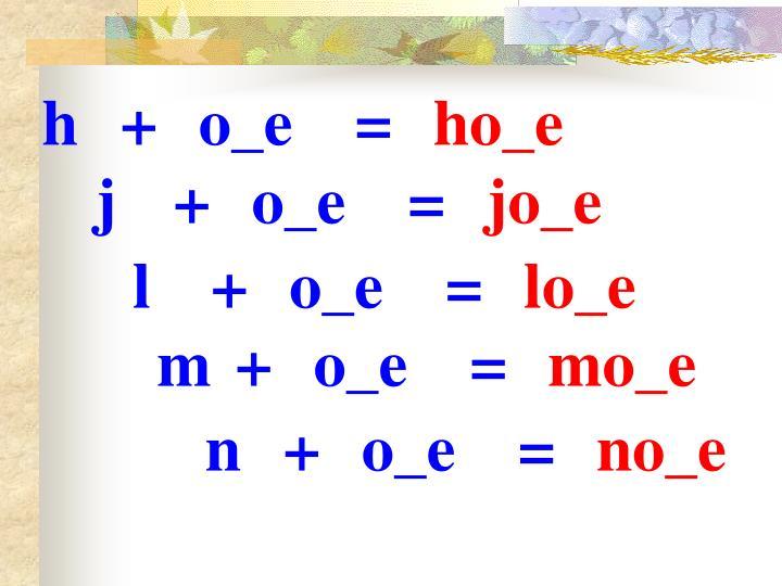 h+o_e=