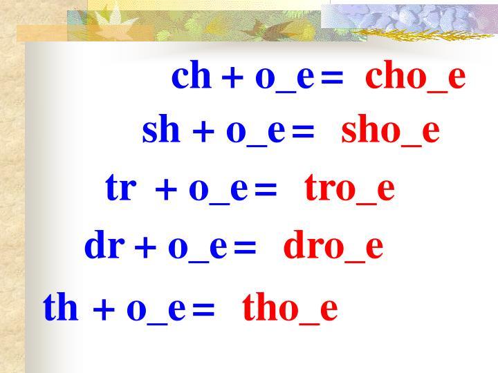 ch+ o_e=