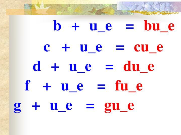 b+u_e=