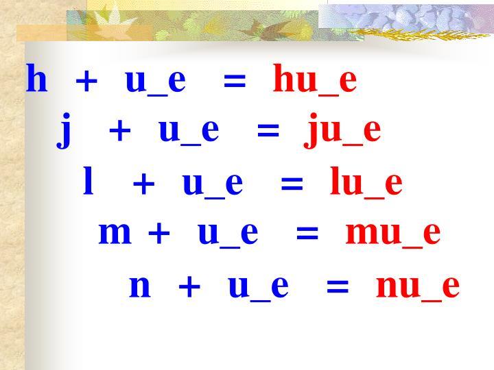 h+u_e=