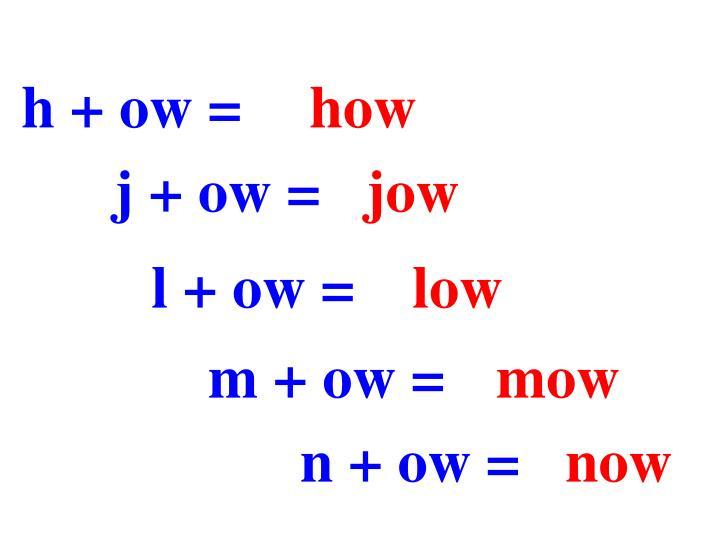h + ow =