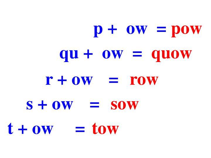 p +  ow  =