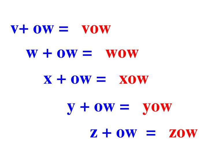 v+ ow =