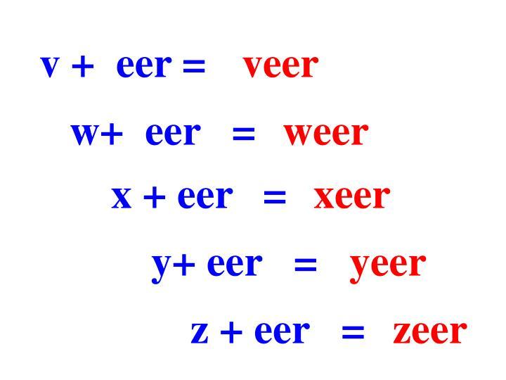 v +  eer =