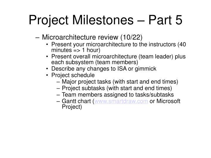 Project Milestones – Part 5