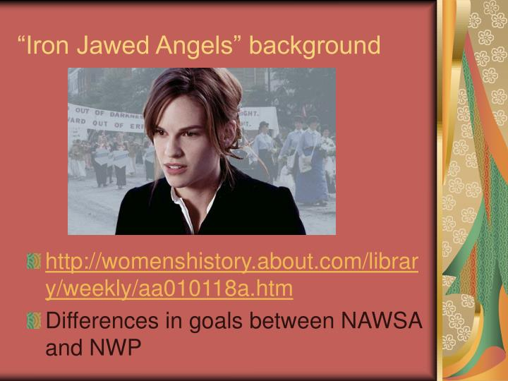 """Iron Jawed Angels"" background"
