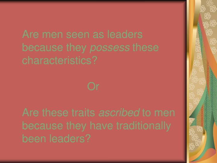 Are men seen as leaders because they
