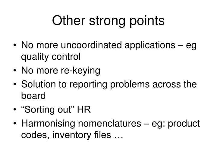 Other strong points