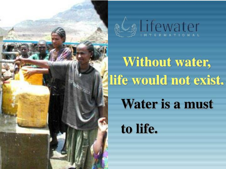 Without water,