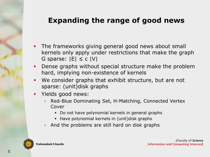 Expanding the range of good news