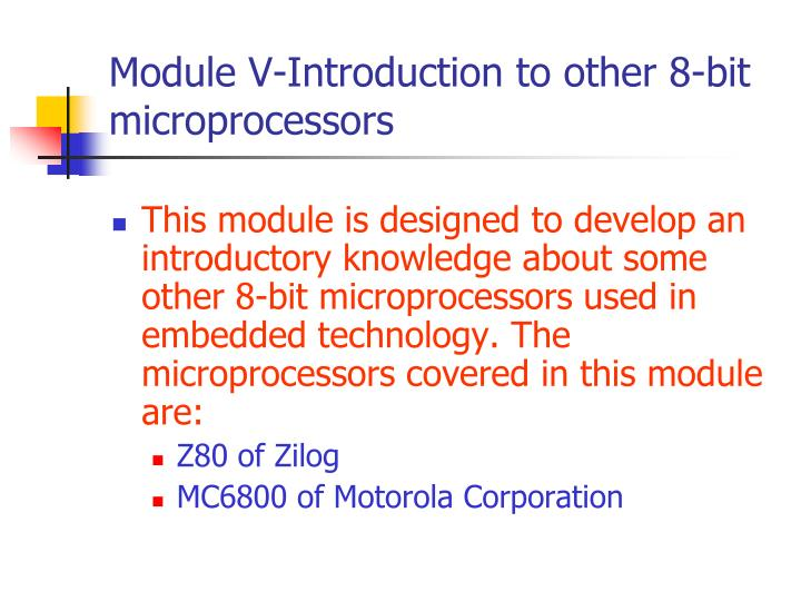 Module V-Introduction to other 8-bit microprocessors