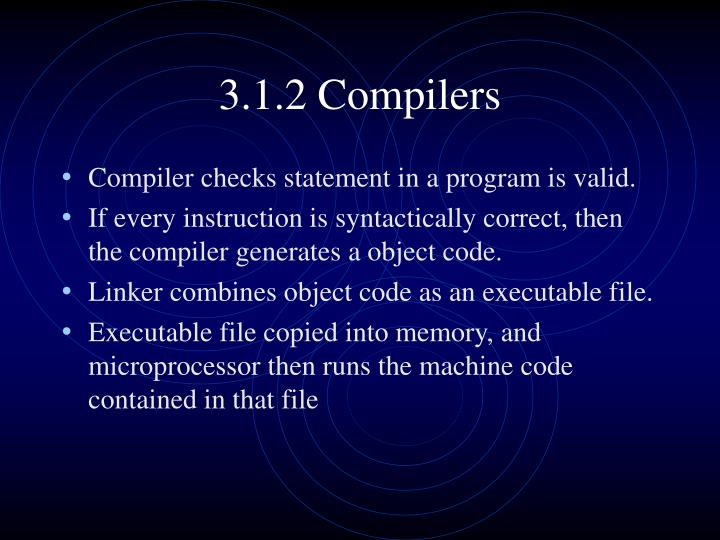 3.1.2 Compilers