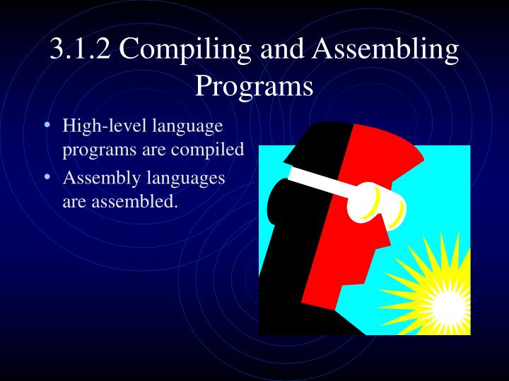 3.1.2 Compiling and Assembling Programs