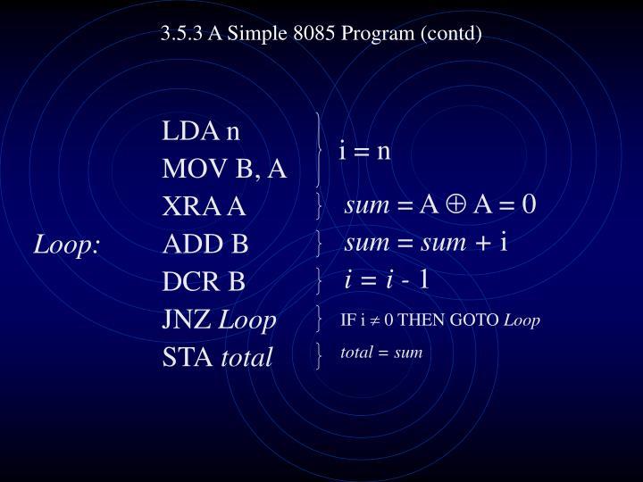 3.5.3 A Simple 8085 Program (contd)