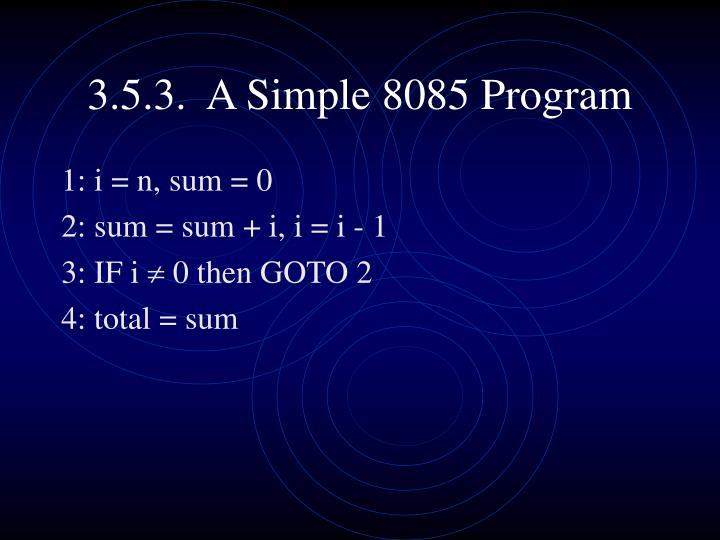 3.5.3.  A Simple 8085 Program