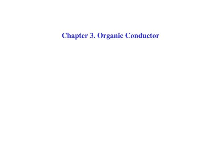 Chapter 3. Organic Conductor