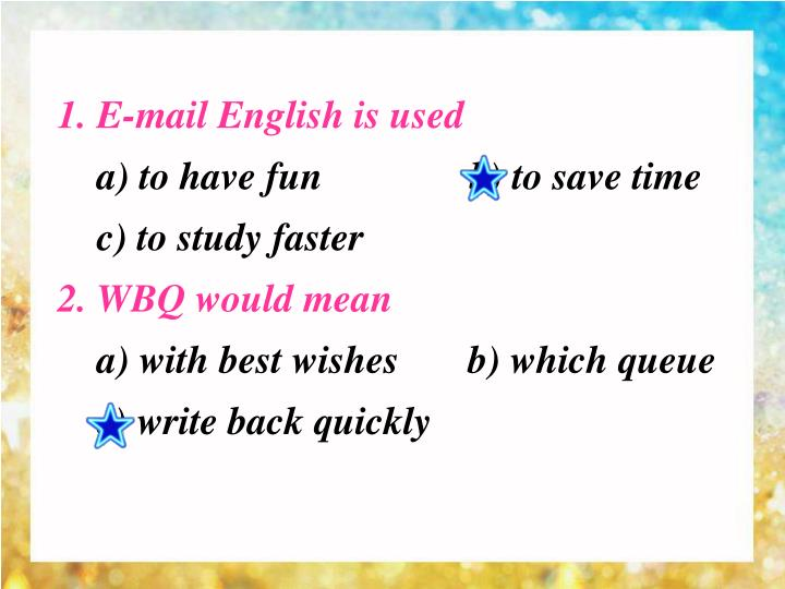 1. E-mail English is used