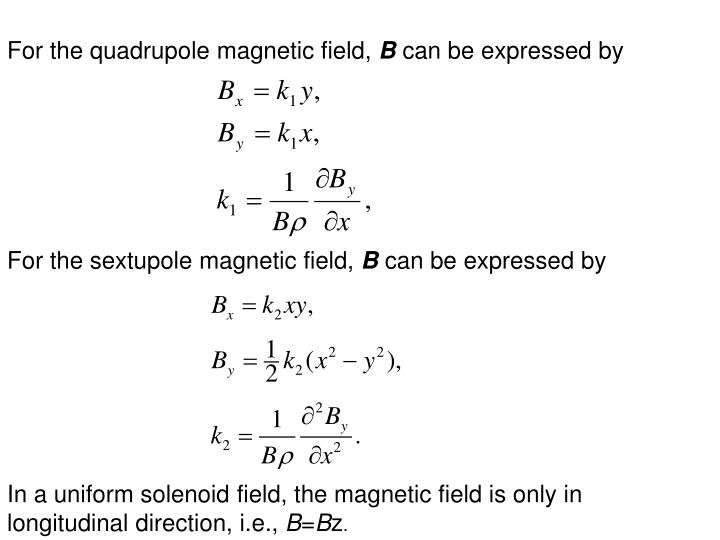 For the quadrupole magnetic field,
