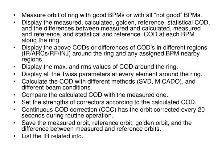 "Measure orbit of ring with good BPMs or with all ""not good"" BPMs."