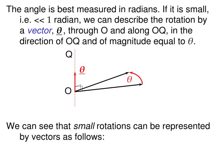 The angle is best measured in radians. If it is small, i.e. <<