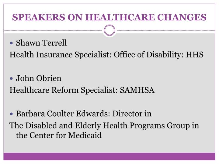 SPEAKERS ON HEALTHCARE CHANGES