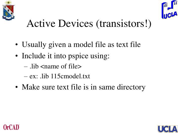 Active Devices (transistors!)