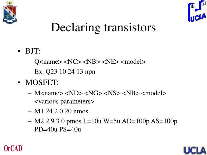 Declaring transistors