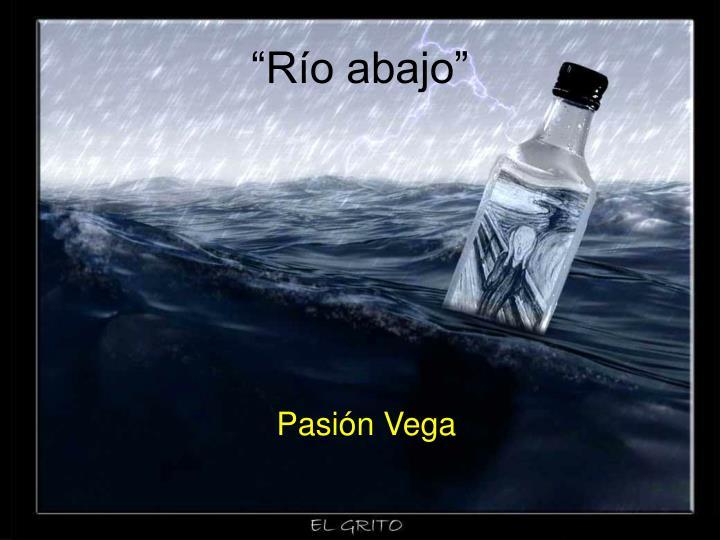 """""""Río abajo"""""""