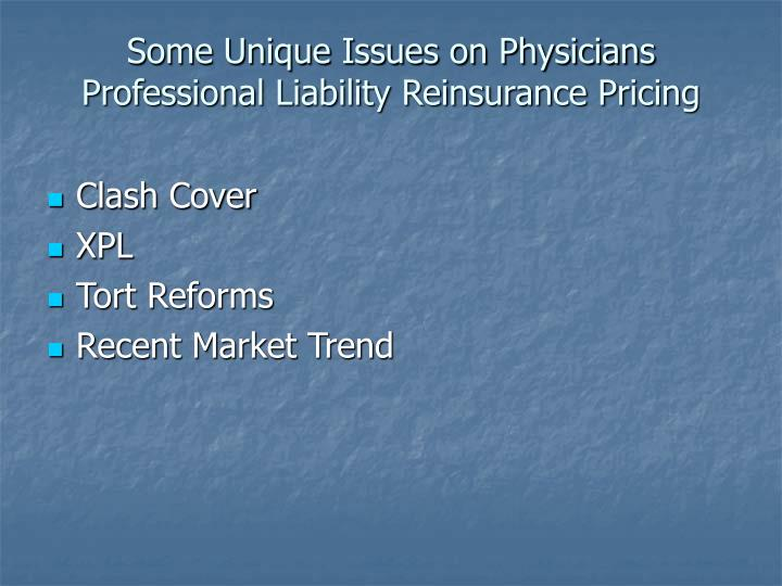 Some Unique Issues on Physicians Professional Liability Reinsurance Pricing