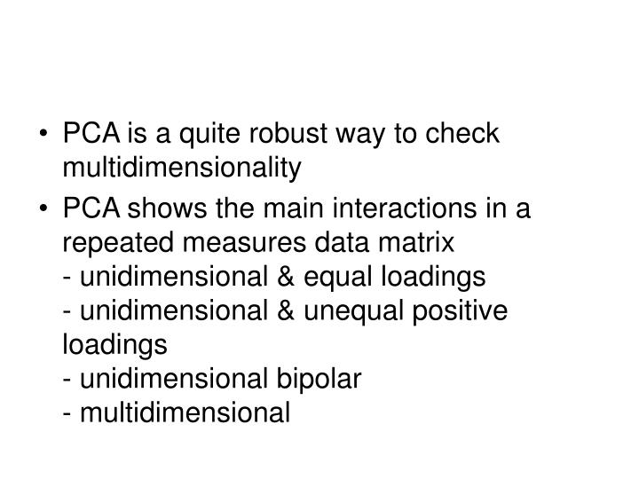 PCA is a quite robust way to check multidimensionality