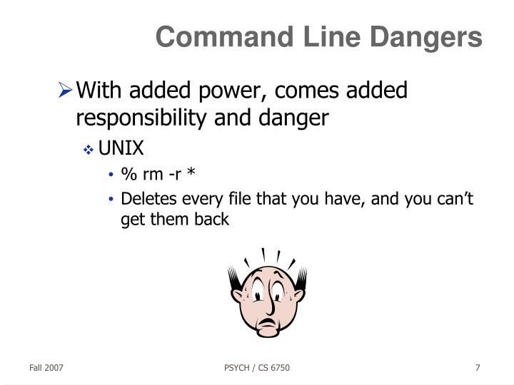 Command Line Dangers