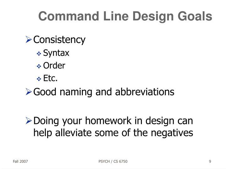 Command Line Design Goals