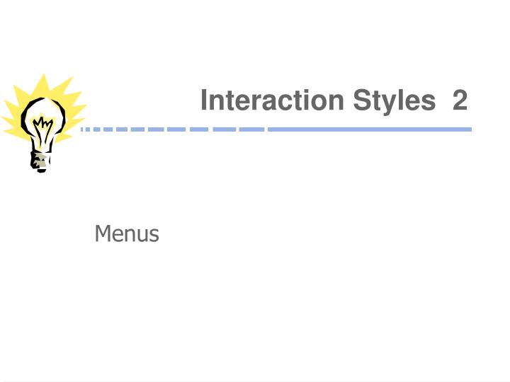Interaction Styles  2