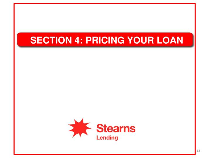 SECTION 4: PRICING YOUR LOAN