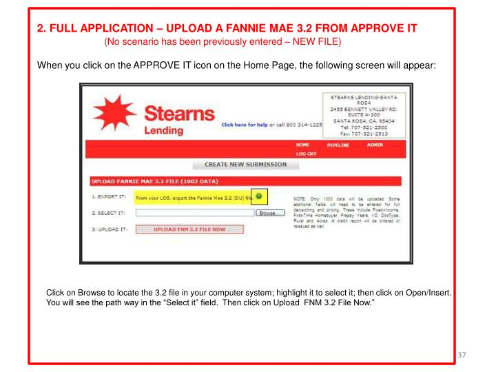 2. FULL APPLICATION – UPLOAD A FANNIE MAE 3.2 FROM APPROVE IT