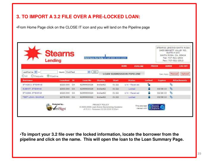 3. TO IMPORT A 3.2 FILE OVER A PRE-LOCKED LOAN: