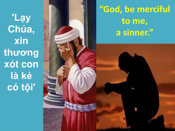 """God, be merciful to me"