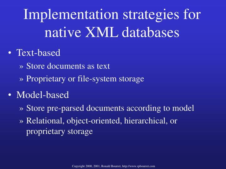 Implementation strategies for native XML databases