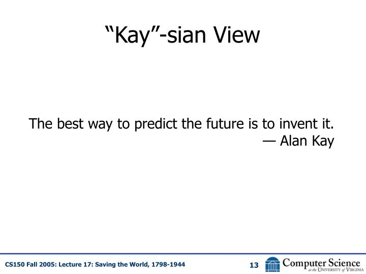 """Kay""-sian View"