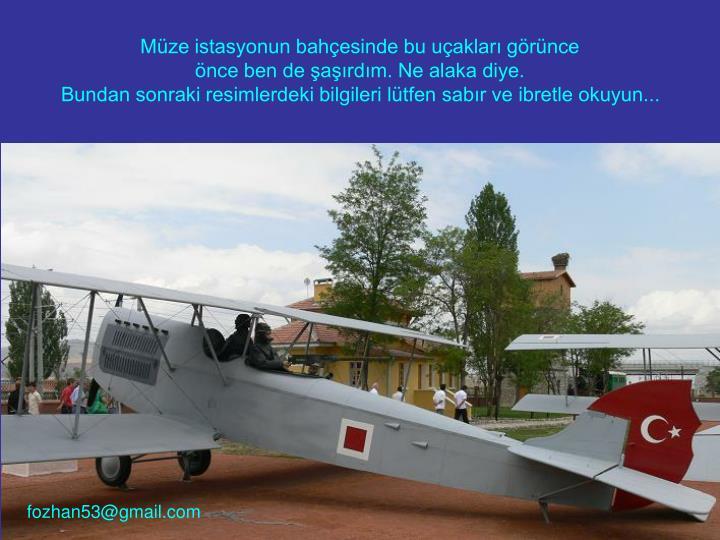 Müze istasyonun bahçesinde bu uçakları görünce