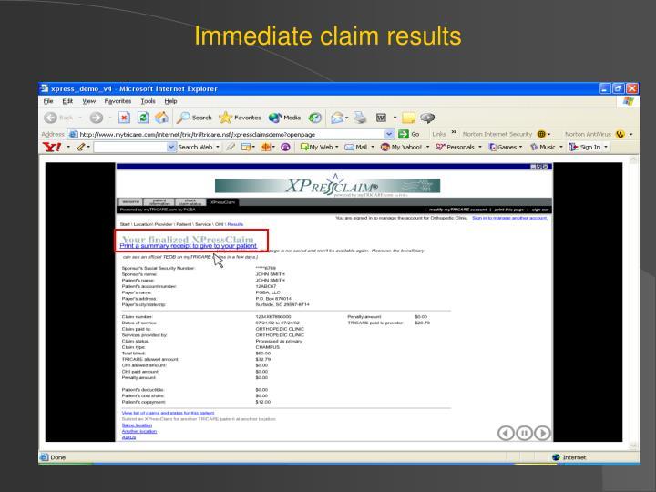 Immediate claim results