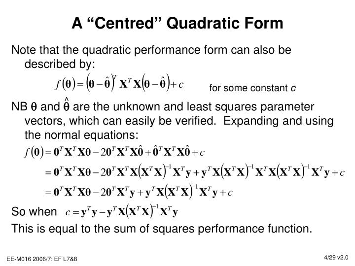 "A ""Centred"" Quadratic Form"