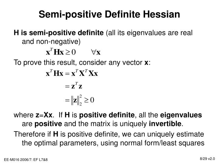 Semi-positive Definite Hessian