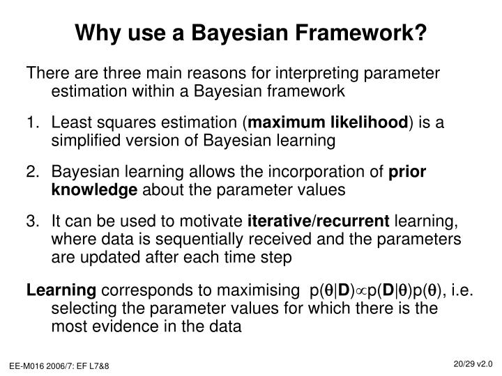 Why use a Bayesian Framework?