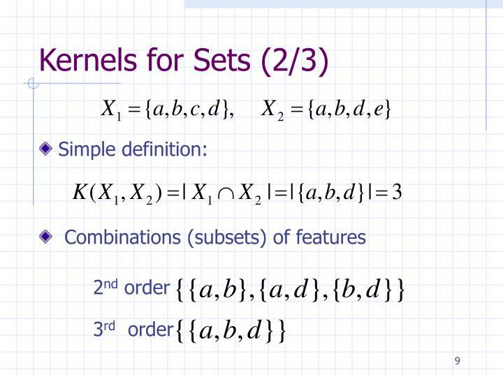 Kernels for Sets (2/3)